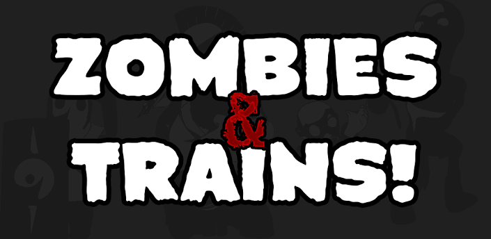 Zombies & Trains